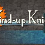 Game for the weekend: Wind-up Knight
