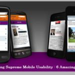 Achieving Supreme Mobile Website Usability : 6 Amazing Tips